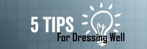 Tips For Dressing Well