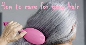 How to care for gray hair